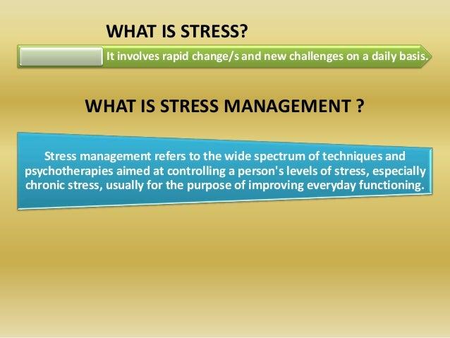 Stress management a
