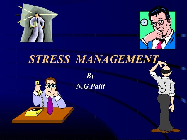 STRESS MANAGEMENT By N.G.Palit
