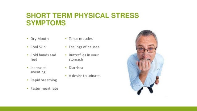 physical stress Stress symptoms — learn how stress can affect your health so that you can   also, if you have chest pain, especially if it occurs during physical.
