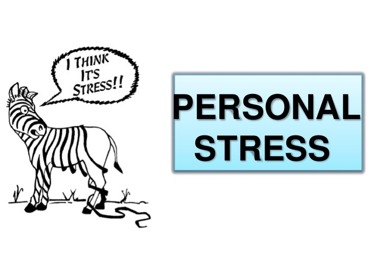 PERSONAL<br />STRESS<br />