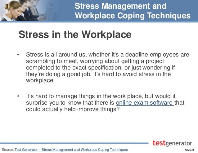 workplace stress management Stress management in the workplace the stress management in the workplace training program delivers trademarked stress management tools that are unmatched in the measured results they will.