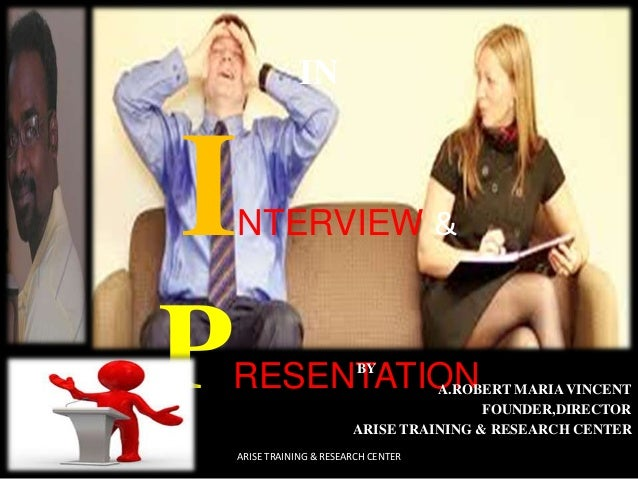 IN INTERVIEW & PRESENTATIONBY A.ROBERT MARIA VINCENT FOUNDER,DIRECTOR ARISE TRAINING & RESEARCH CENTER ARISE TRAINING & RE...
