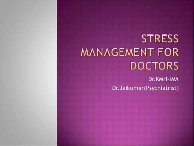 Dr.KMH-IMA Dr.Jaikumar(Psychiatrist)