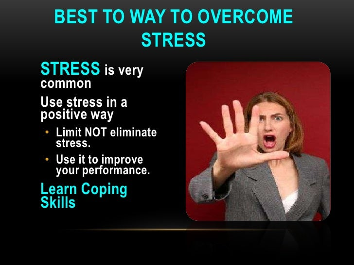 help students to overcome stress Sleep and stress tend to cause a vicious cycle – if you're stressed, then you can't sleep, which makes you ill-prepared to handle the stressors of the next day, leading to more stress to relieve stress before bed, try some relaxation techniques (see below) and disconnect from technology as much as possible an hour before bedtime.