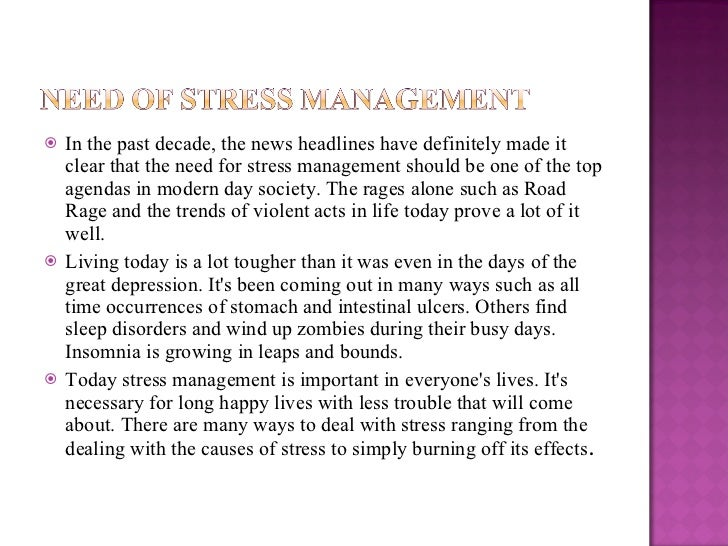 stress management need of an hour Stress management - topic overview articles on stress management stress can help if you need to work hard or react quickly for example.