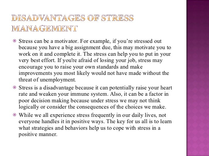 <ul><li>Stress can be a motivator. For example, if you're stressed out because you have a big assignment due, this may mot...