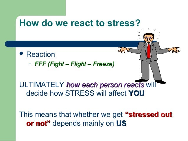 reaction on stress management seminar The body's stress reaction that includes an increase in heart rate, repiration, blood pressure, and serum cholesterol concepts of stress management includes intervention at all phases of the stress theory model several methods are used at each phase.