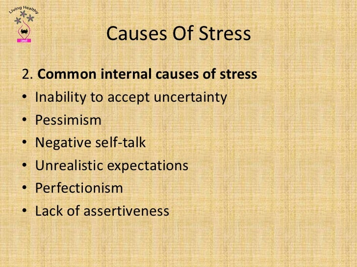 the causes effects and management of stress Stress discussed are the nature of stress at work, the causes and effects of stress , as  process and the resources to be drawn upon for managing work stress.