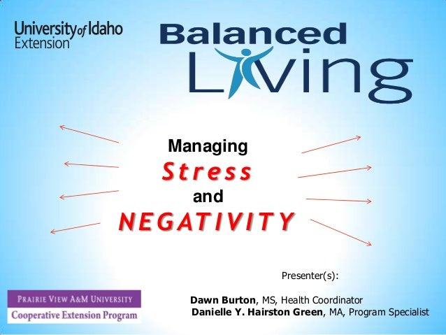Presenter(s):Dawn Burton, MS, Health CoordinatorDanielle Y. Hairston Green, MA, Program SpecialistManagingS t r e s sandNE...