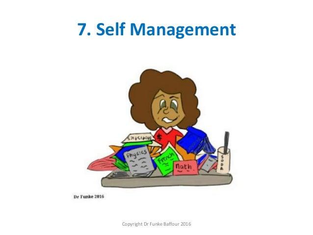 7. Self Management Copyright Dr Funke Baffour 2016