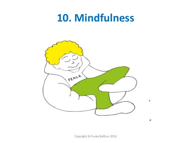 10. Mindfulness Copyright Dr Funke Baffour 2016