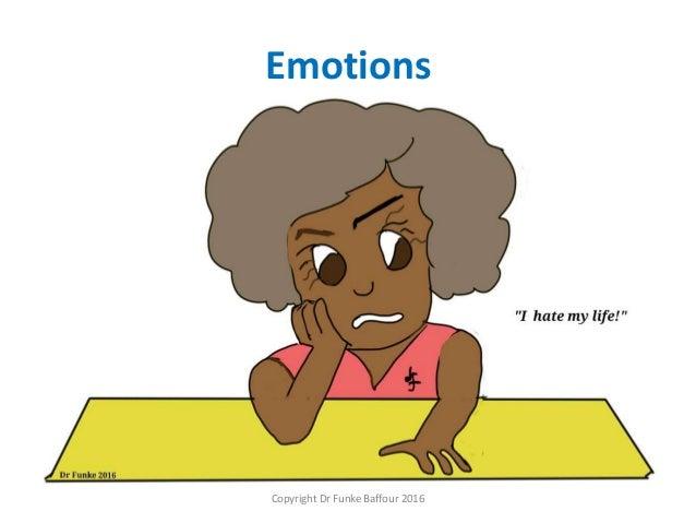 Emotions Copyright Dr Funke Baffour 2016