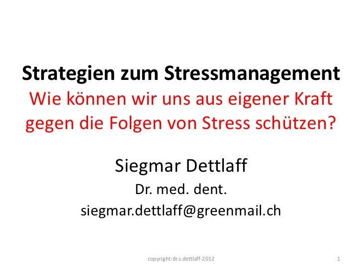 Strategien zum StressmanagementWie können wir uns aus eigener Kraftgegen die Folgen von Stress schützen?          Siegmar ...