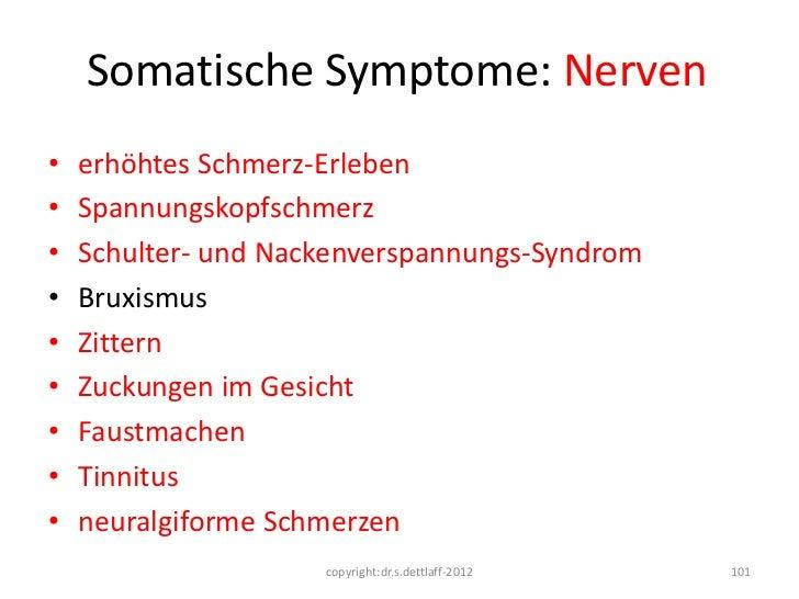 Somatische Symptome: Nerven•   erhöhtes Schmerz-Erleben•   Spannungskopfschmerz•   Schulter- und Nackenverspannungs-Syndro...