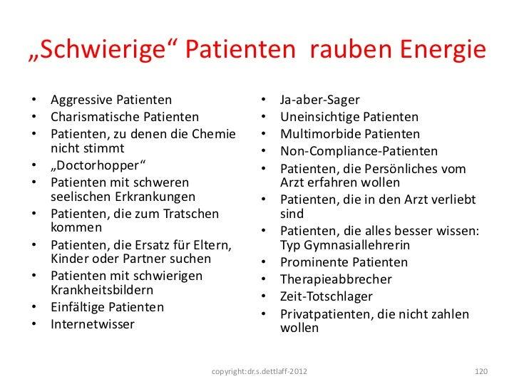 """""""Schwierige"""" Patienten rauben Energie• Aggressive Patienten                      •     Ja-aber-Sager• Charismatische Patie..."""
