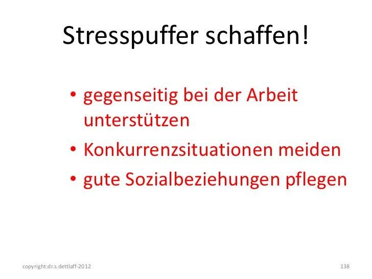 Stresspuffer schaffen!                   • gegenseitig bei der Arbeit                     unterstützen                   •...