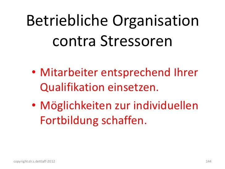 Betriebliche Organisation            contra Stressoren            • Mitarbeiter entsprechend Ihrer              Qualifikat...