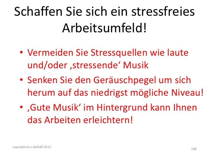 Schaffen Sie sich ein stressfreies         Arbeitsumfeld!     • Vermeiden Sie Stressquellen wie laute       und/oder 'stre...