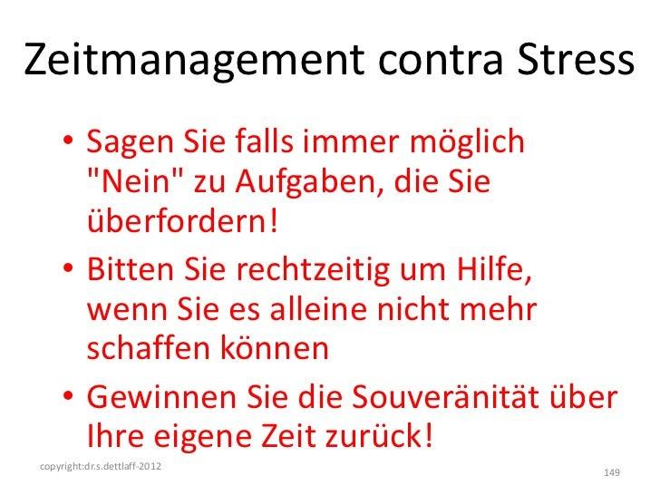 """Zeitmanagement contra Stress     • Sagen Sie falls immer möglich       """"Nein"""" zu Aufgaben, die Sie       überfordern!     ..."""