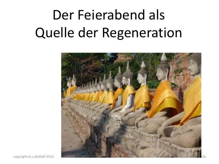 Der Feierabend als               Quelle der Regenerationcopyright:dr.s.dettlaff-2012             156