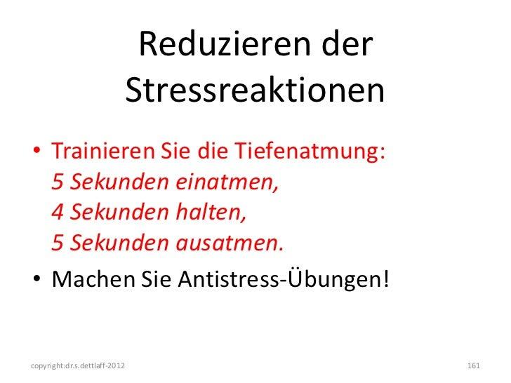 Reduzieren der                           Stressreaktionen• Trainieren Sie die Tiefenatmung:  5 Sekunden einatmen,  4 Sekun...