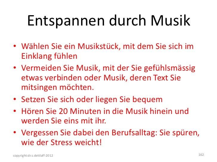 Entspannen durch Musik• Wählen Sie ein Musikstück, mit dem Sie sich im  Einklang fühlen• Vermeiden Sie Musik, mit der Sie ...