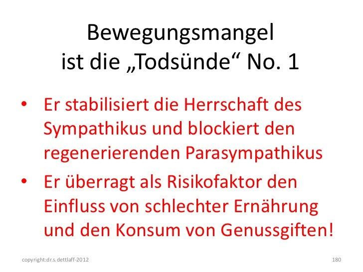"""Bewegungsmangel                ist die """"Todsünde"""" No. 1• Er stabilisiert die Herrschaft des  Sympathikus und blockiert den..."""