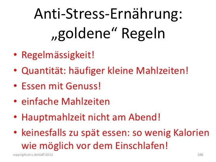 """Anti-Stress-Ernährung:                """"goldene"""" Regeln•    Regelmässigkeit!•    Quantität: häufiger kleine Mahlzeiten!•   ..."""