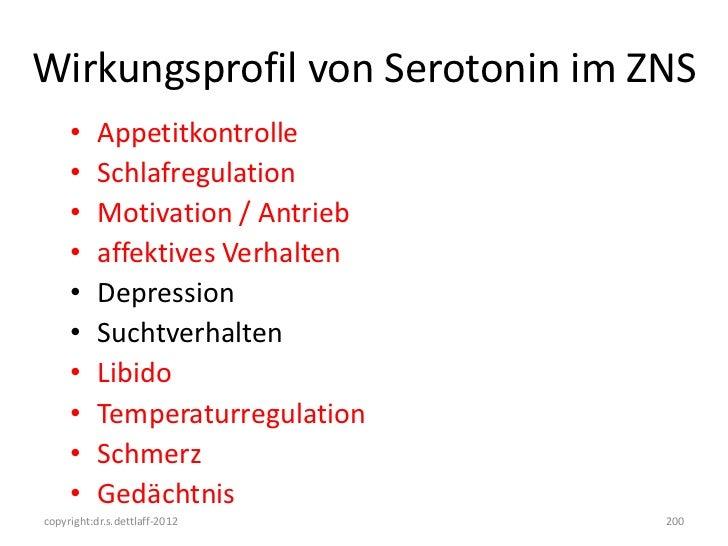 Wirkungsprofil von Serotonin im ZNS     •     Appetitkontrolle     •     Schlafregulation     •     Motivation / Antrieb  ...