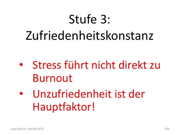 Stufe 3:            Zufriedenheitskonstanz      • Stress führt nicht direkt zu        Burnout      • Unzufriedenheit ist d...
