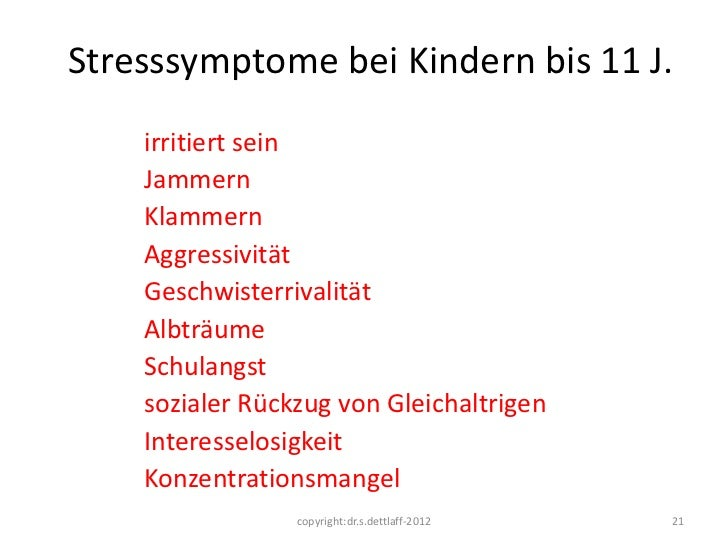 Stresssymptome bei Kindern bis 11 J.    irritiert sein    Jammern    Klammern    Aggressivität    Geschwisterrivalität    ...