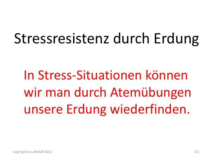 Stressresistenz durch Erdung       In Stress-Situationen können       wir man durch Atemübungen       unsere Erdung wieder...