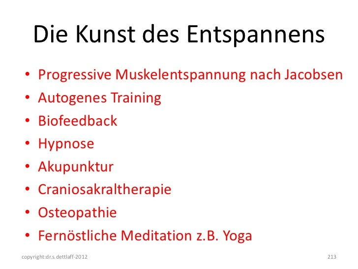 Die Kunst des Entspannens •    Progressive Muskelentspannung nach Jacobsen •    Autogenes Training •    Biofeedback •    H...