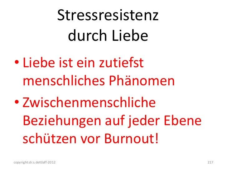 Stressresistenz                                 durch Liebe• Liebe ist ein zutiefst  menschliches Phänomen• Zwischenmensch...