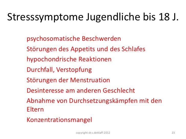 Stresssymptome Jugendliche bis 18 J.    psychosomatische Beschwerden    Störungen des Appetits und des Schlafes    hypocho...