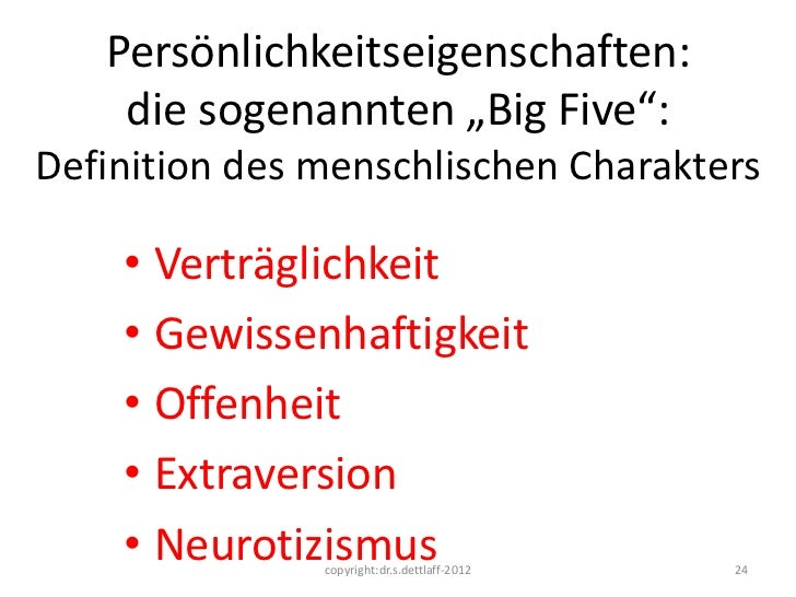 """Persönlichkeitseigenschaften:    die sogenannten """"Big Five"""":Definition des menschlischen Charakters    • Verträglichkeit  ..."""