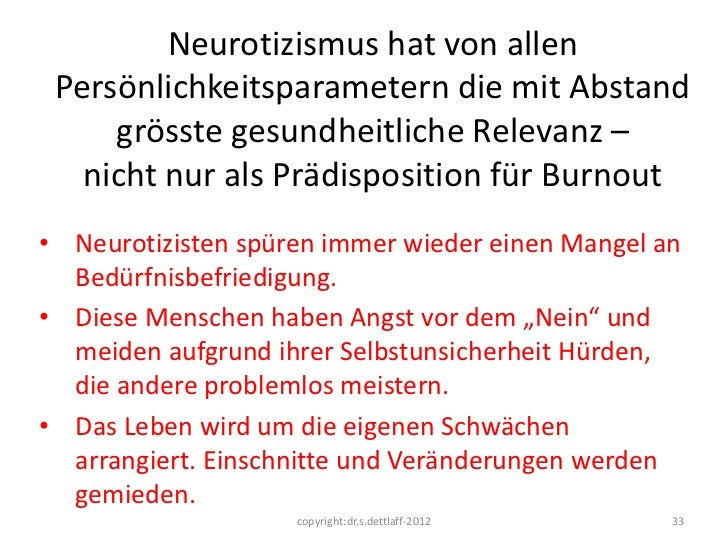 Neurotizismus hat von allen Persönlichkeitsparametern die mit Abstand     grösste gesundheitliche Relevanz –   nicht nur a...