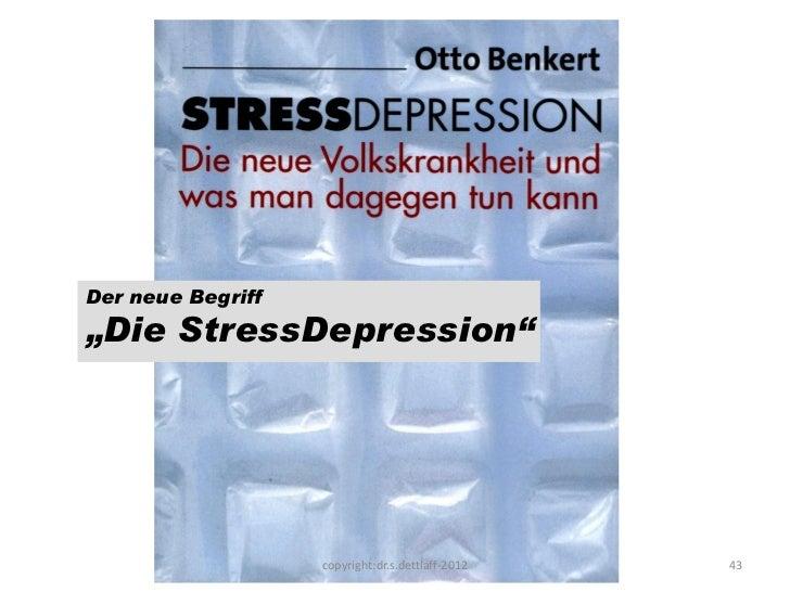 """Der neue Begriff              """"Die StressDepression""""                                 copyright:dr.s.dettlaff-2012   43Stre..."""