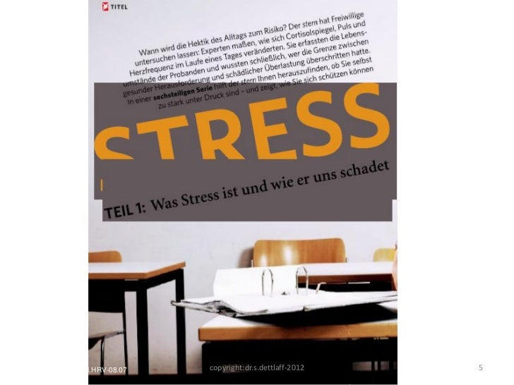 Stress.Sternartikel.Cortisol.HRV-08.07   copyright:dr.s.dettlaff-2012   5