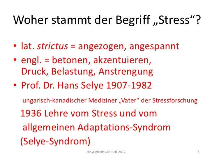 """Woher stammt der Begriff """"Stress""""?• lat. strictus = angezogen, angespannt• engl. = betonen, akzentuieren,  Druck, Belastun..."""