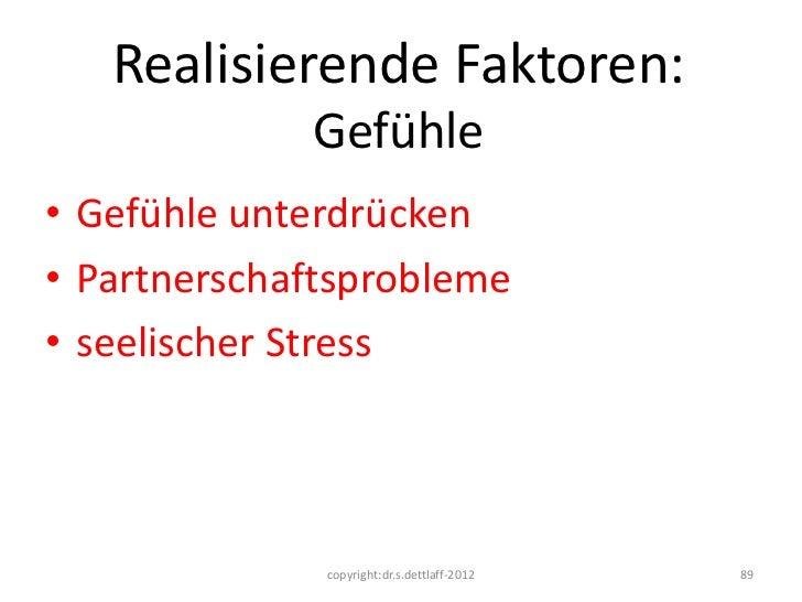 Realisierende Faktoren:             Gefühle• Gefühle unterdrücken• Partnerschaftsprobleme• seelischer Stress              ...