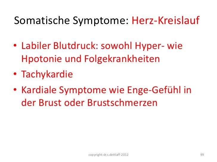 Somatische Symptome: Herz-Kreislauf• Labiler Blutdruck: sowohl Hyper- wie  Hpotonie und Folgekrankheiten• Tachykardie• Kar...