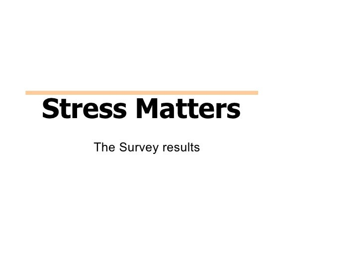 Stress Matters   The Survey results