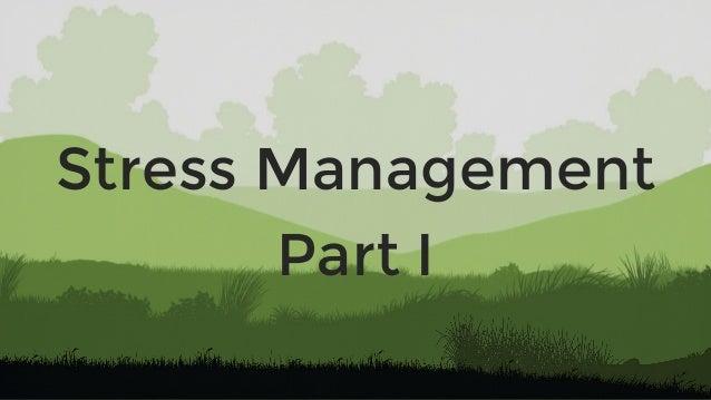 Stress Management Part I