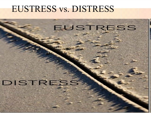 Eustress Eustress, or positive stress, has the following characteristics: •Motivates, focuses energy •Is short-term •Is pe...