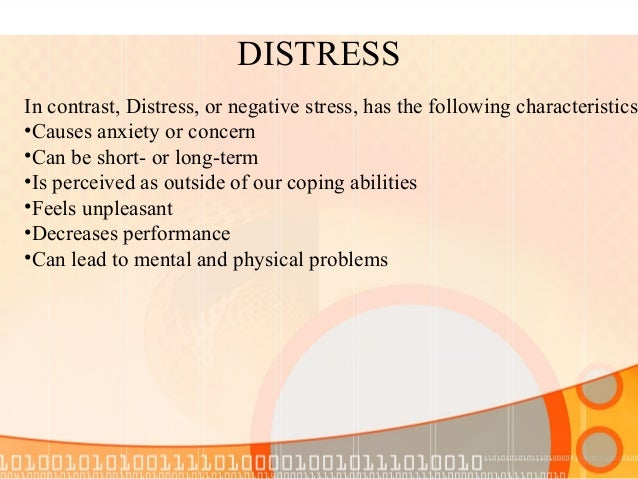 Negative Stress Results  Loss of motivation  Reduces effectiveness  Physical, mental, and behavioral problems