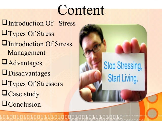 Content Introduction Of Stress Types Of Stress Introduction Of Stress Management Advantages Disadvantages Types Of S...