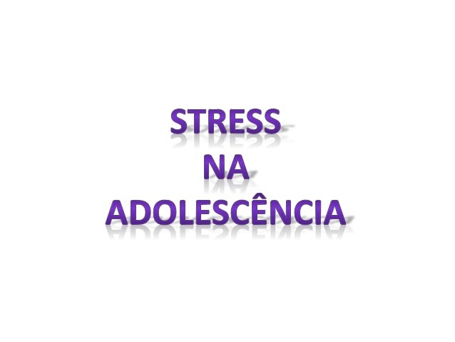 Stress ou estresse é uma reação do organismo que ocorre quando ele  precisa lidar com situações que exijam um grande esfor...