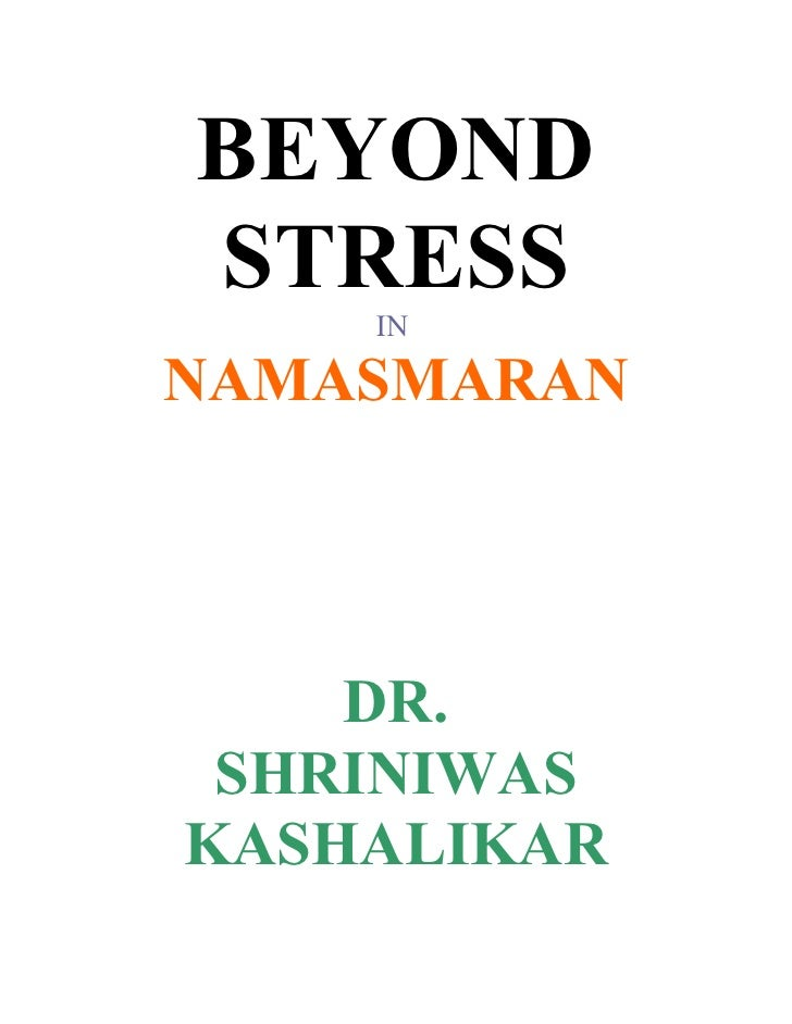 BEYOND STRESS     IN  NAMASMARAN         DR.  SHRINIWAS KASHALIKAR