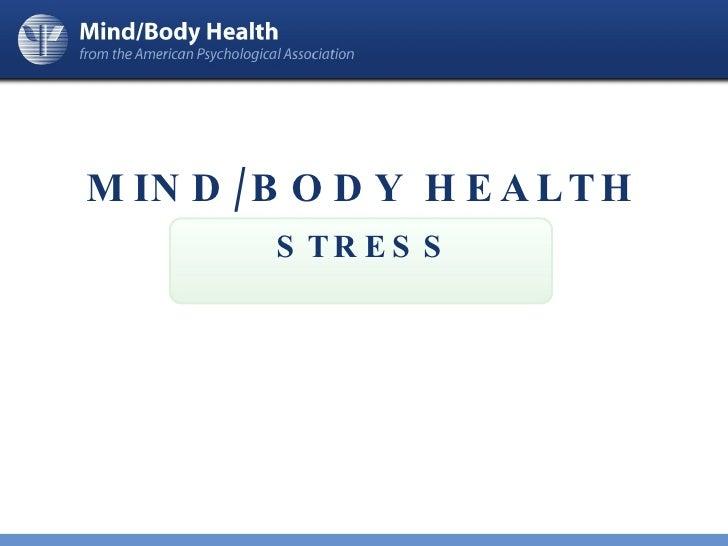 <ul><li>MIND/BODY HEALTH </li></ul>STRESS